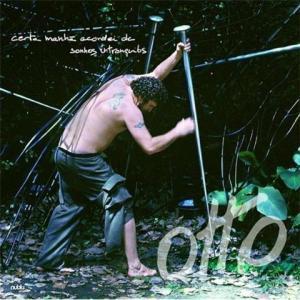 Otto - Certa Manhã Acordei de Sonhos Intranquilos (2009)