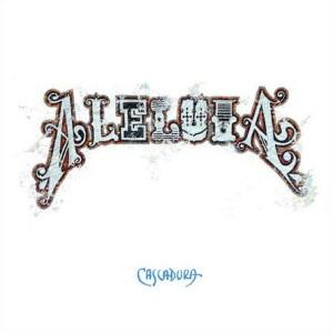 Cascadura - Aleluia (2012)